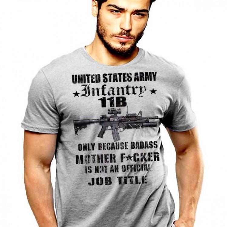 US Army Infantry T-Shirt 11 Bravo Badass Mother Job Title Hardcore Cotton Tee