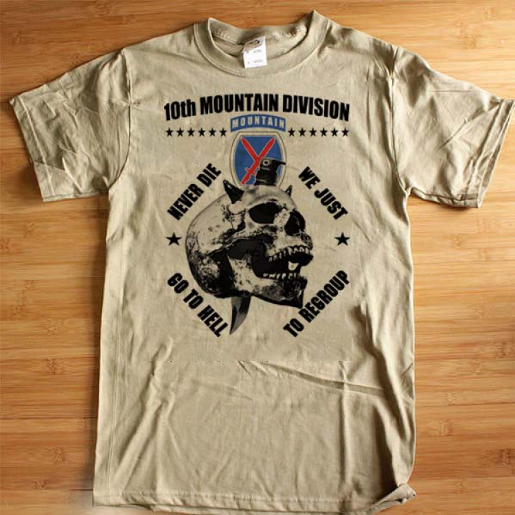 10th Mountain Division T-Shirt Army Infantry Military Cotton Tee Never Die Regroup